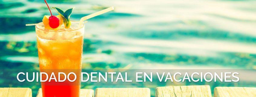 Salud Dental en Vacaciones