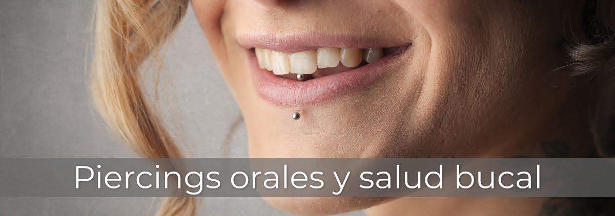 piercings orales y salud bucal